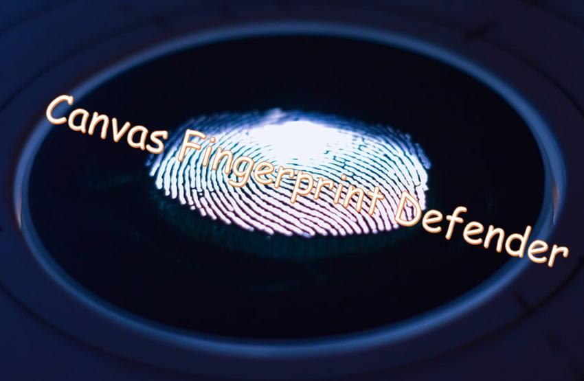 canvas fingerprint defender