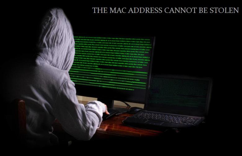 The mac address cannot be stolen