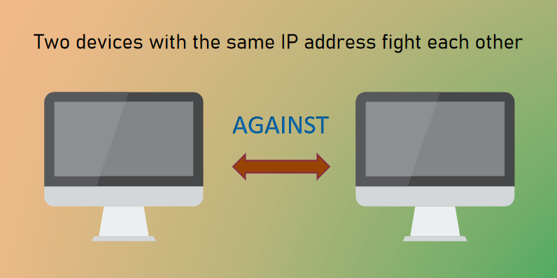 Two devices with the same IP address fight each other